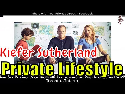 The Secret Life of actor Kiefer Sutherland. ExGirlfriends, Spouses, Family, Net Worth & Facts! 3MR