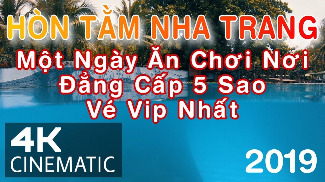 Đảo Hòn Tằm Nha Trang 2019 | 1 Ngày ở 5 Sao Có Gì? – Vé VIP Nhất | Cinematic
