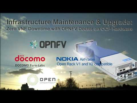 Infrastructure Maintenance & Upgrade: Zero VNF Downtime with OPNFV Doctor on OCP Hardware