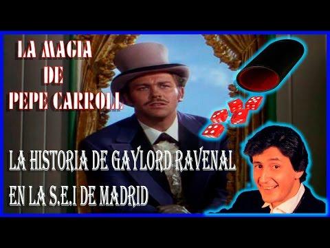 LA MAGIA DE PEPE CARROLL - GAYLORD RAVENAL EN LA S.E.I. DE MADRID /  Gaylord Ravenal in Madrid SEI
