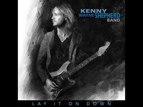 Kenny Wayne Shepherd - Lay It on Down (2017) [Full Album] [HIGH QUALITY SOUND]