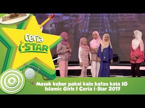 Masuk kubur pakai kain kafan kata IG Islamic Girls I Ceria i-Star 2017