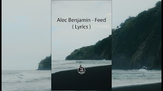 Alec Benjamin - Feed ( Lyrics )