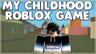 My Childhood Game on Roblox!