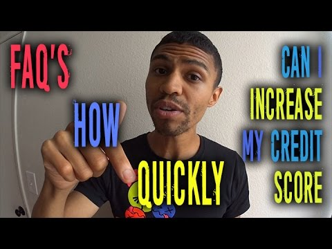 How QUICKLY Can I Change My Credit Score?  FAQs