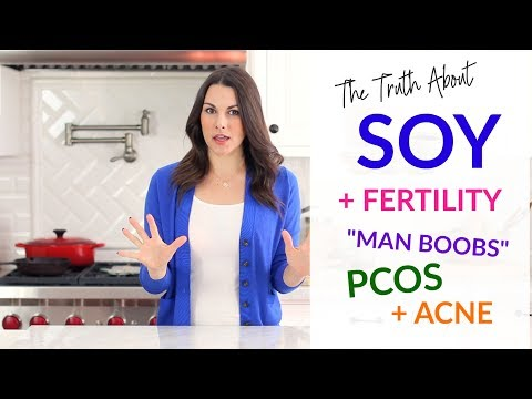 The Truth About Soy and Fertility, Man Boobs, PCOS + Acne!