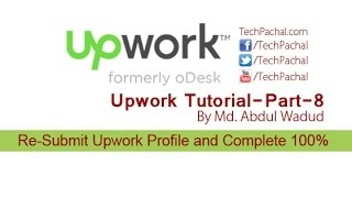 ReSubmit Upwork Profile and Complete 100% - Upwork Tutorial Part-8
