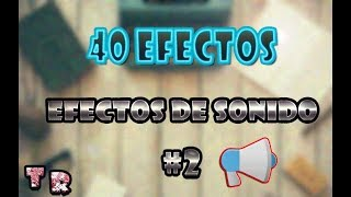 40 MEJORES EFECTOS DE SONIDO [ Parte 2 ]