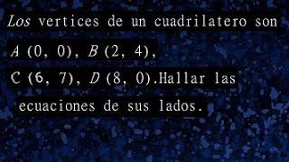 Ecuación de la recta en geometría analítica, ecuaciones de los lados de un cuadrilatero
