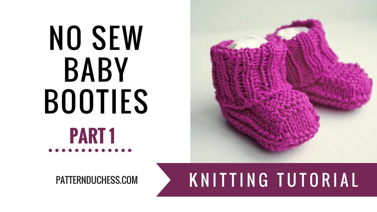 Knitting tutorial: How To Knit No Sew Baby Booties | Part 1 - Sole ...