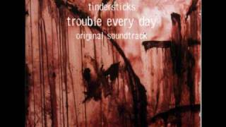 Tindersticks - Trouble Every Day