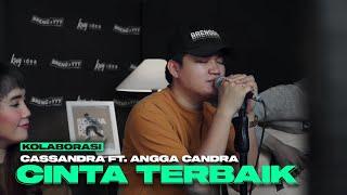 CINTA TERBAIK - CASSANDRA FT. ANGGA CANDRA (KOLABORASI)
