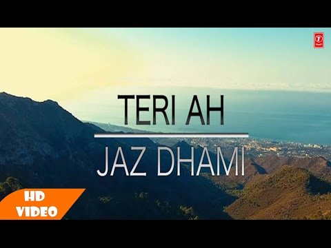 Teri Ah ( Full Song ) - Jazz Dhami |...