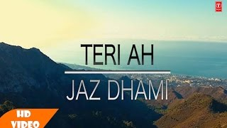 Teri Ah ( Full Song ) - Jazz Dhami | Latest Punjabi Song 2016 | Speed Recrds