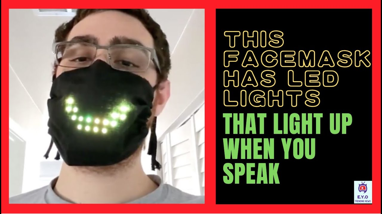 Coronavirus Face Mask Lights Up with Moving Mouth Shapes - YouTube
