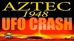 AZTEC 1948 UFO CRASH: Secret Rescovery of Alien Technology - FEATURE
