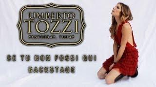 Umberto Tozzi - Se Tu non Fossi Qui - BACKSTAGE