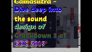 12142018 Gamasutra - Dive deep into the sound design of Crackdown 3 at GDC 2019
