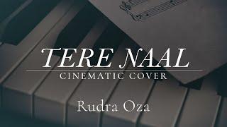 Tere Naal (Cinematic Cover) | Rudra Oza | Tulsi Kumar, Darshan Raval | T-Series | Bhushan Kumar