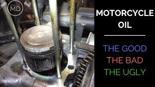 Motorcycle Oil: The Good, The Bad, The Ugly.