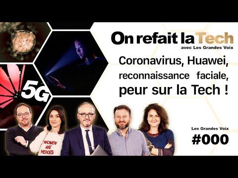 Coronavirus, Huawei, reconnaissance faciale, peur sur la Tech !⎜On refait la Tech Épisode 1