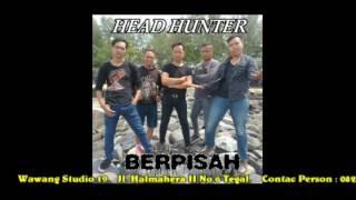HEAD HUNTER _ Berpisah    mp3