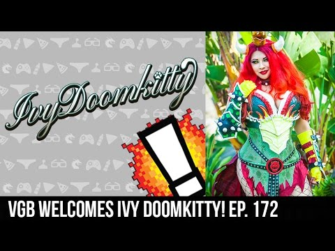 Videogame Bang • Episode 172 • VGB Welcomes Ivy Doomkitty!