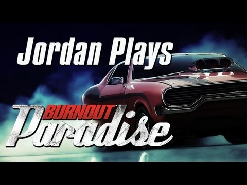 Jordan Plays: Burnout Paradise