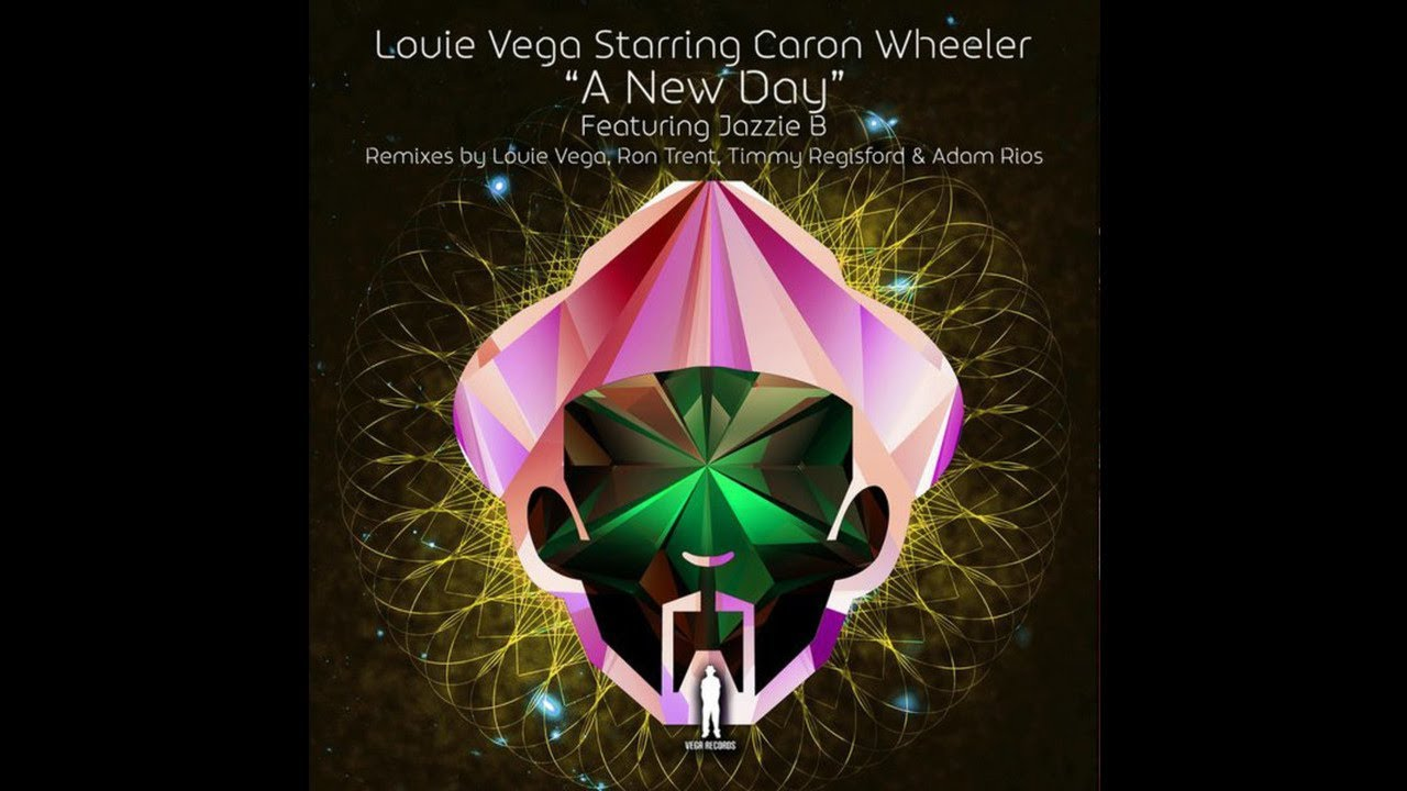 Louie Vega Starring Caron Wheeler Featuring Jazzie B – A New Day (Louie Vega Original Remix) #1