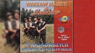 Wacław Masłyk & Żubrosie  Jedziemy na Polowanie