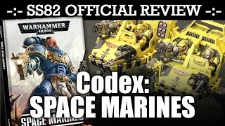 StrikingScorpion82 Official *NEW* SPACE MARINES CODEX Review! | HD