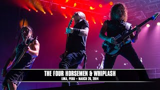 Metallica: The Four Horsemen & Whiplash (MetOnTour - Lima, Peru - 2014)