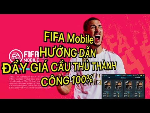 FIFA Mobile- HƯỚNG DẪN CÁCH ĐẨY GIÁ CẦU THỦ THÀNH CÔNG 99,99%