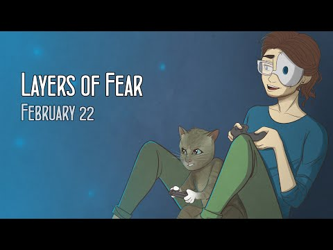 Cry Streams: Layers of Fear (February 22, 2016)
