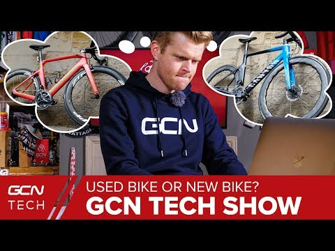 Cheap New Bike Or A Used Bike With A Higher Spec? | GCN Tech Show Ep. 77