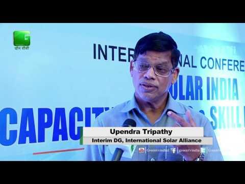 Upendra Tripathy, Interim Director General, International solar Alliance