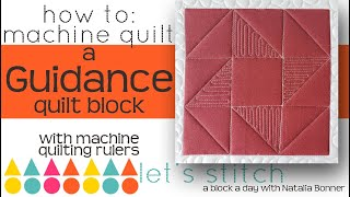 How To: Machine Quilt a Guidance Quilt Block- With Natalia Bonner-Let's Stitch a Block a Day-Day 172
