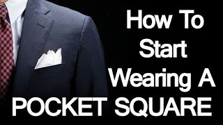 How to Start Wearing a Pocket Square | Style With A Pocket Handkerchief | Pocketsquares