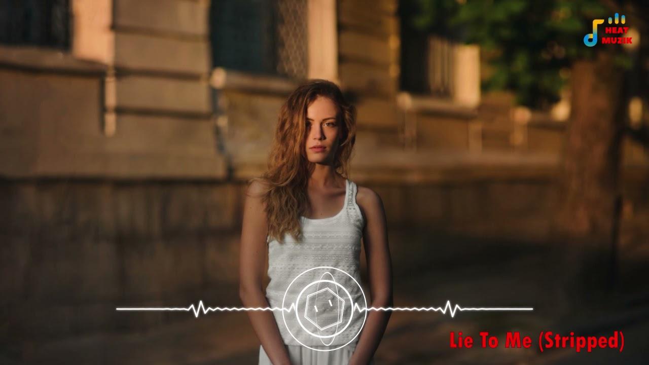 Lie To Me  (Stripped)   Sad Song   Heat Muzik