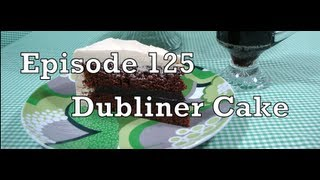 Episode 125 - Dubliner Cake - 2-25-2013 - The Aubergine Chef HD