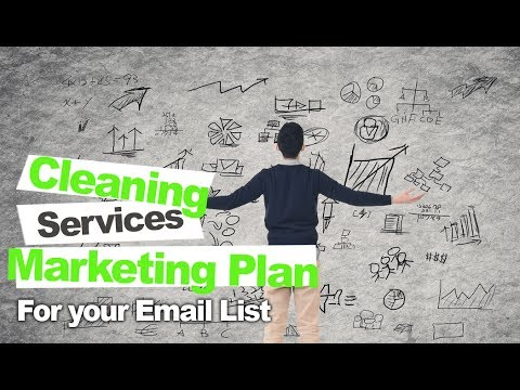 Creating an Effective Cleaning Services Marketing Plan For Your Customer List