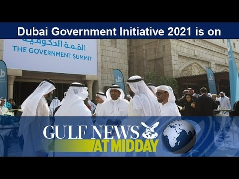 Dubai Government Initiative 2021 is on - GN Midday