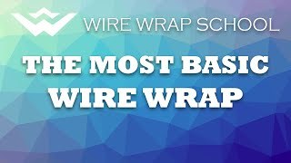 Wire Wrap Tutorial #3 - The Most Basic Wire Wrap
