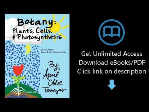Botany: Plants, Cells and Photosynthesis (Super Smart Science)