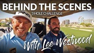 BEHIND THE SCENES WITH LEE WESTWOOD - Wildcard Challenge: 7 Handicap VS Former World Number One