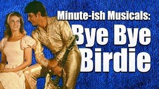 Minute-ish Musicals — Bye Bye Birdie