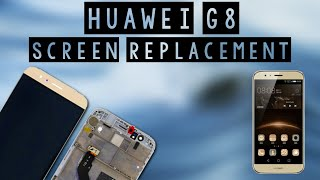 Disassembly Huawei G8 screen replacement