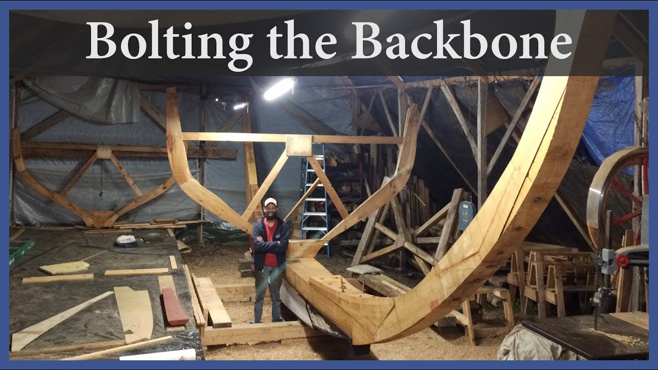 acorn to arabella journey of a wooden boat episode 43 bolting the backbone together