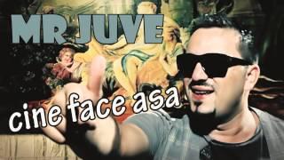 MR JUVE - Cine face asa (MANELE NOI 2015)