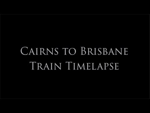 Cairns to Brisbane Train Timelapse - Andy Mack